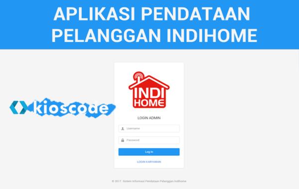 Aplikasi Pendataan Pelanggan Indihome Berbasis Web Pada Telkom